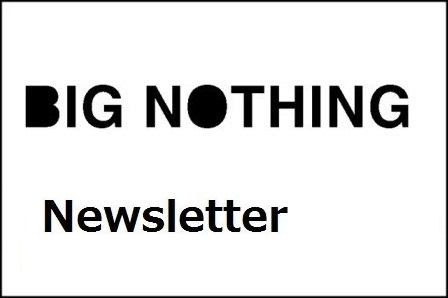 bignothing_newsletter.jpg