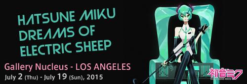 北米・ロサンゼルスにて、7_2(木)からミクさんのアート展示会開催決定!