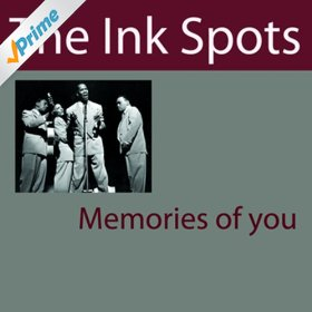 The Ink Spots(Memories of You)