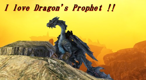I love Dragon's Prophet !!.