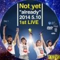 Not yet 1st LIVE(DVD1)
