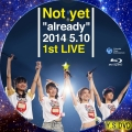 Not yet 1st LIVE(BD)